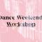 Dance Weekend / Workshop